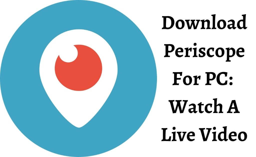 Periscope Download For PC