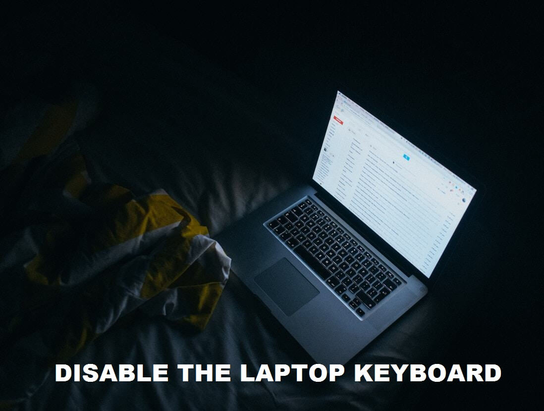 how to Disable the laptop keyboard