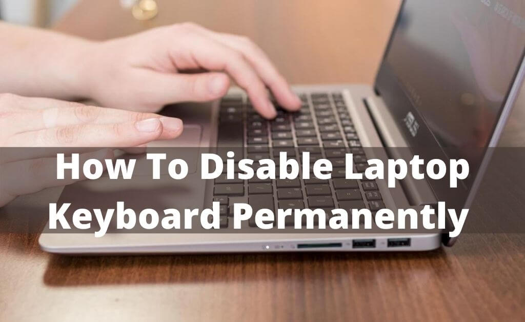 How To Disable Laptop Keyboard Permanently